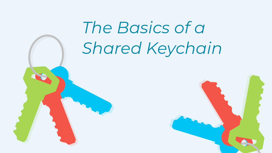 The Basics of a Shared Keychain