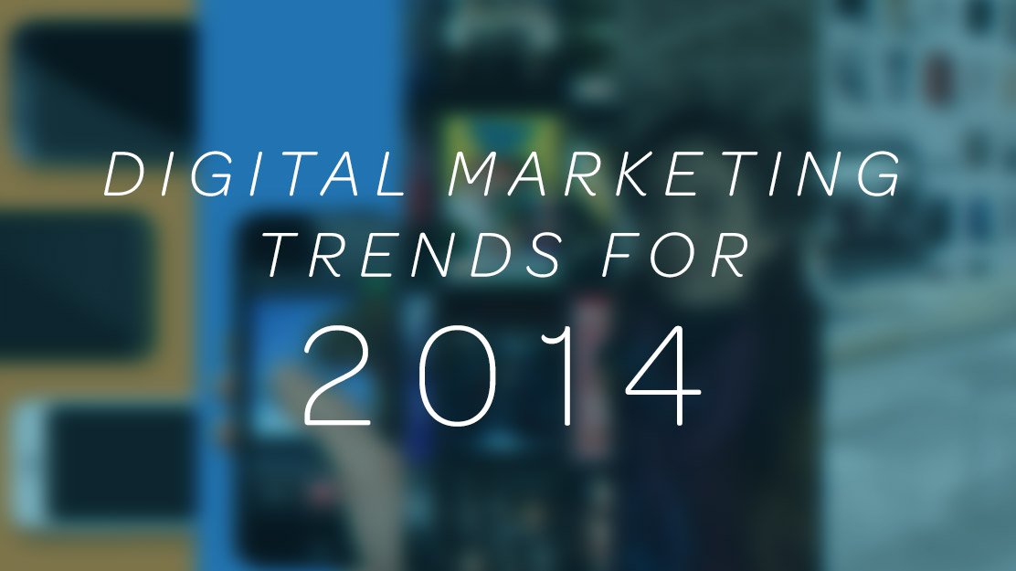 Digital Marketing Trends for 2014